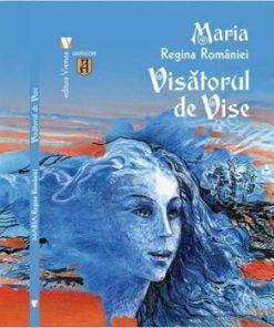 Visatorul de vise/Maria regina Romaniei