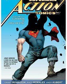 Superman Action Comics 1: Superman si omul de otel/Grant Morrison, Rags Morales, Andy Kubert