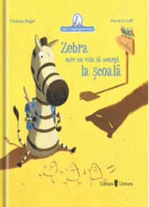 Zebra care nu voia sa mearga la scoala/Christine Beigel