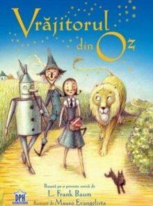 Vrajitorul din Oz. Bazata pe o povestire scrisa de L. Frank Baum/***