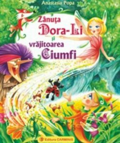 Zanuta Dora-Li si vrajitoarea Ciumfi/Anastasia Popa