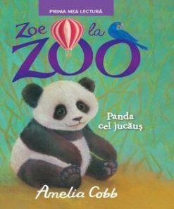 Zoe la zoo. Panda cel jucaus/Amelia Cobb