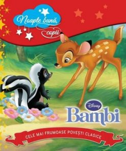 Disney. Bambi. Cele mai frumoase povesti clasice, Vol. 1/***