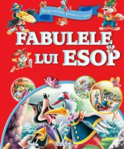 Fabulele lui Esop. Repovestite pentru copii/***