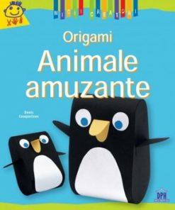 Origami - Animale amuzante/Denis Cauquetoux
