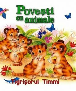 Povesti cu animale - Tigrisorul Timmi/***