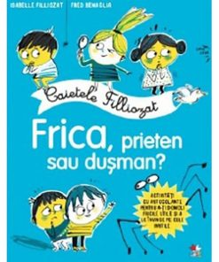 Carte Editura Litera, Caietele Filliozat. Frica, prieten sau dusman?