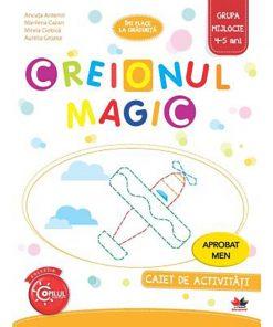 Creionul magic. Caiet de activitati. Grupa mijlocie 4-5 ani