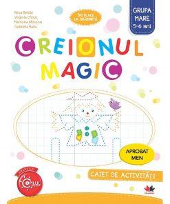 Creionul magic. Caiet de activitati. grupa mare 5-6 ani