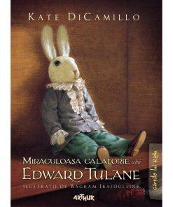 Carte Editura Arthur, Miraculoasa calatorie a lui Edward Tulane, Kate DiCamillo