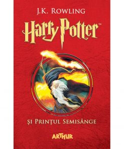Carte Editura Arthur, Harry Potter 6 si printul semisange, editie noua