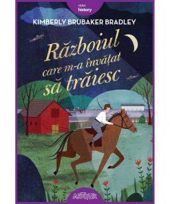 Carte Editura Arthur, Razoiul care m-a invatat sa traiesc, K. Brubaker Bradley