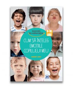 Carte Cum sa inteleg emotiile copilului meu, Editura DPH
