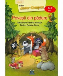Povesti din padure - Nivelul II, 6-7 ani/Alexandra Fischer-Hunold