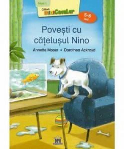 Povesti cu catelusul Nino - Nivelul I, 5-6 ani/Annette Moser, Dorothea Ackroyd