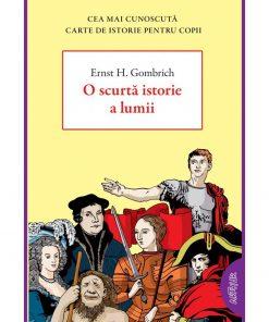 Carte Editura Arthur, O scurta istorie a lumii, Ernst H. Gombrich