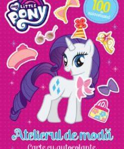 My Little Pony: Atelierul de moda. Carte cu autocolante