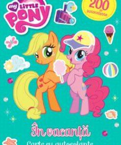 My Little Pony: In vacanta. Carte cu autocolante