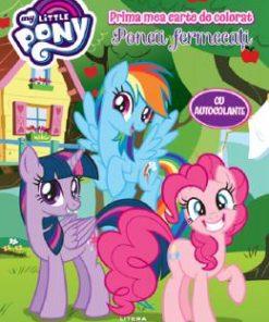 My Little Pony. Poneii fermecati. Prima mea carte de colorat